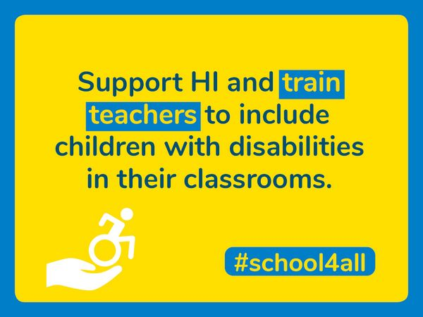 Support HI and train teachers to include children with disabilities in their classrooms.